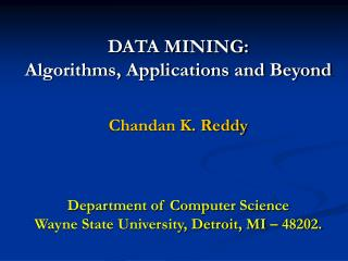 DATA MINING: Algorithms, Applications and Beyond