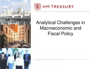 Analytical Challenges in Macroeconomic and Fiscal Policy