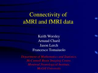 Connectivity of  aMRI and fMRI data