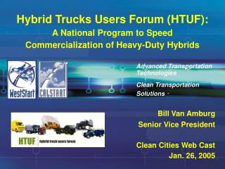 Hybrid Trucks Users Forum (HTUF): A National Program to Speed Commercialization of Heavy-Duty Hybrids