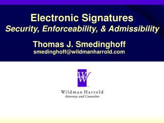 Electronic Signatures Security, Enforceability, & Admissibility