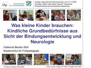 Fabienne Becker-Stoll Staatsinstitut für Frühpädagogik