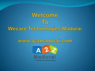 Welcome  To  Wecare  Technologies,Madurai a 2 zmadurai
