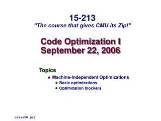Code Optimization I September 22, 2006