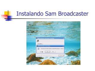 Instalando Sam Broadcaster