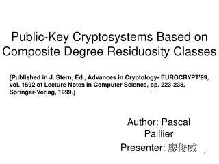 Public-Key Cryptosystems Based on Composite Degree Residuosity Classes