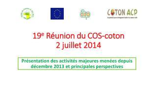 19 e Réunion du COS-coton 2 juillet 2014