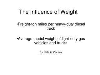 The Influence of Weight