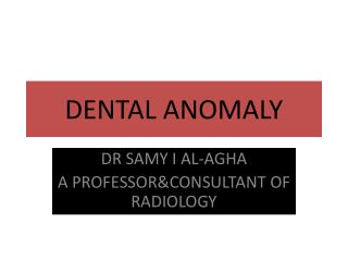 DENTAL ANOMALY