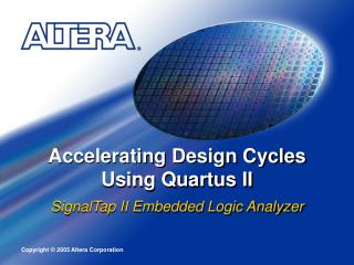 Accelerating Design Cycles Using Quartus II