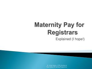 Maternity Pay for Registrars