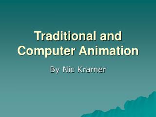 Traditional and Computer Animation