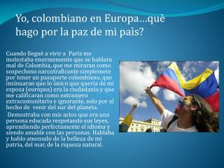 Yo, colombiano en Europa…què hago por la paz de mi paìs?