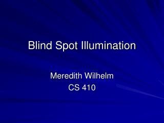Blind Spot Illumination