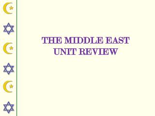THE MIDDLE EAST  UNIT REVIEW