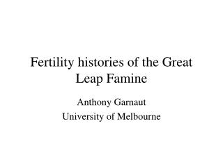 Fertility histories of the Great Leap Famine