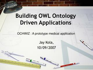 Building OWL Ontology Driven Applications