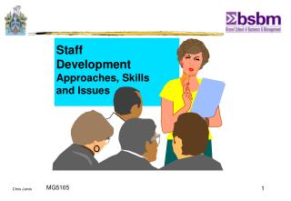 Staff Development Approaches, Skills  and Issues