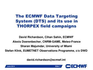 The  ECMWF Data Targeting System (DTS) and its use in THORPEX field campaigns