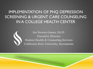 Implementation of PHQ Depression screening & Urgent Care counseling  in a college Health Center