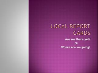 Local Report Cards