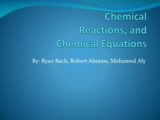 Chemical  Reactions, and  Chemical Equations