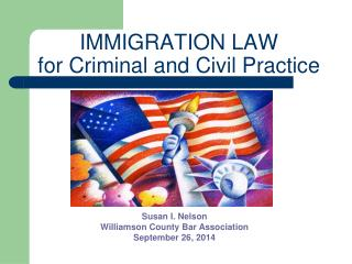 IMMIGRATION LAW for Criminal and Civil Practice