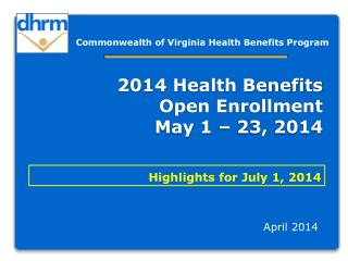 2014 Health Benefits  Open Enrollment May 1 – 23, 2014