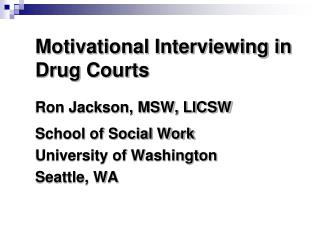 Motivational Interviewing in Drug Courts