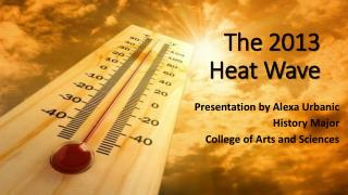 The 2013 Heat Wave