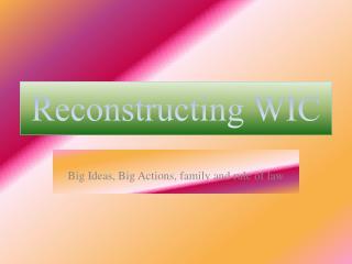 Reconstructing WIC