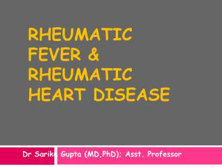 Rheumatic fever & rheumatic heart disease