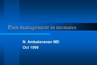 Pain management in neonates