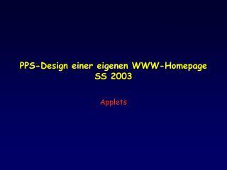 PPS-Design einer eigenen WWW-Homepage SS 2003