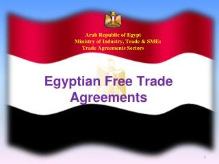 Arab Republic of Egypt        Ministry of Industry, Trade & SMEs Trade Agreements Sectors