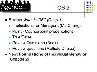 Review  What is OB? (Chap.1) Implications for Managers (Ms Chung)