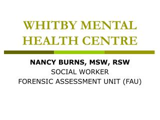 WHITBY MENTAL HEALTH CENTRE