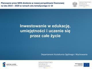 Inwestowanie w edukację, umiejętności i uczenie się  przez całe życie
