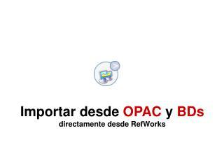 Importar desde OPAC y BDs directamente desde RefWorks