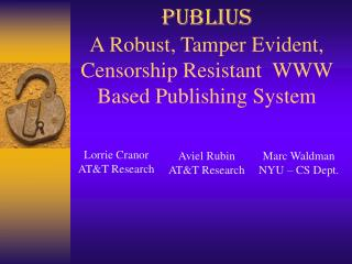 Publius A Robust, Tamper Evident, Censorship Resistant WWW Based Publishing System