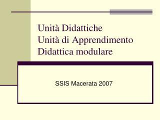 Unità Didattiche Unità di Apprendimento Didattica modulare