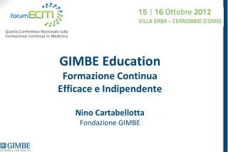 GIMBE Education Formazione Continua Efficace e Indipendente Nino Cartabellotta Fondazione GIMBE