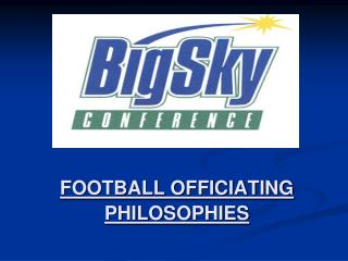 FOOTBALL OFFICIATING PHILOSOPHIES
