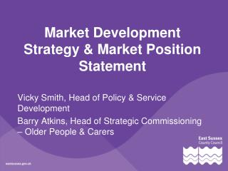Market Development Strategy & Market Position Statement