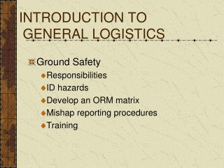 INTRODUCTION TO GENERAL LOGISTICS