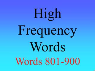 High Frequency Words Words 801-900