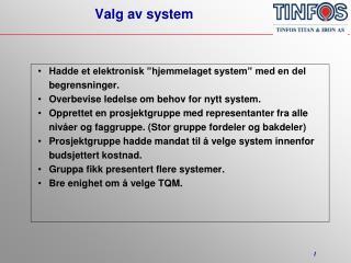 Valg av system
