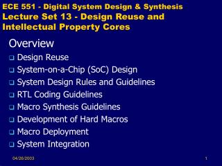 Overview Design Reuse  System-on-a-Chip (SoC) Design System Design Rules and Guidelines