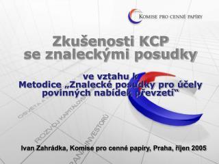 """Zkušenosti KCP se znaleckými posudky ve vztahu k Metodice """"Znalecké posudky pro ú č ely"""