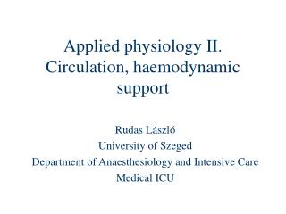 Applied physiology II. Circulation, haemodynamic support
